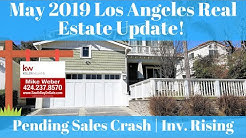 May 2019 Housing Market Update Los Angeles & South Bay - Pending Home Sales Crash
