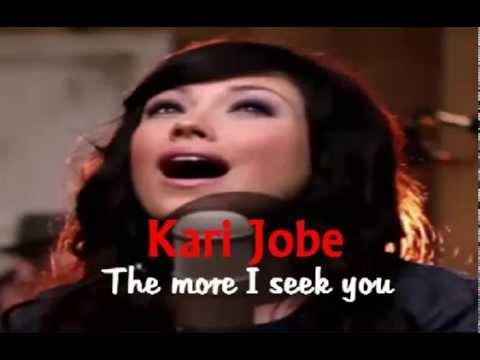 Kari Jobe - THE MORE I SEEK YOU w/lyrics - YouTube