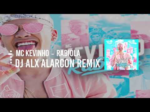MC KEVINHO - RABIOLA (REMIX ✘ DJ ALX ALARCON)