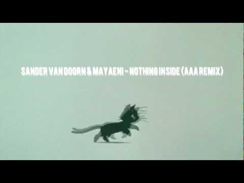 Sander Van Doorn & Mayaeni - Nothing Inside (AaA Remix) DSTD