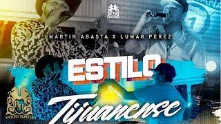 Martin Abasta - Estilo Tijuanense ft. Lumar Perez (En Vivo)