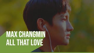 Download [PT-BR] Max Changmin - All That Love legendado