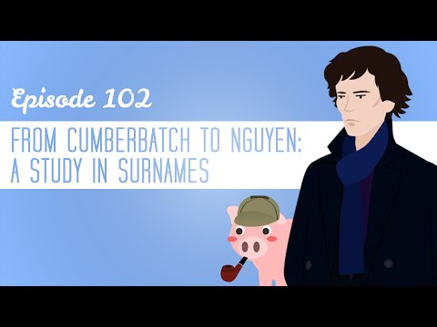 From Cumberbatch to Nguyen: A Study In Surnames