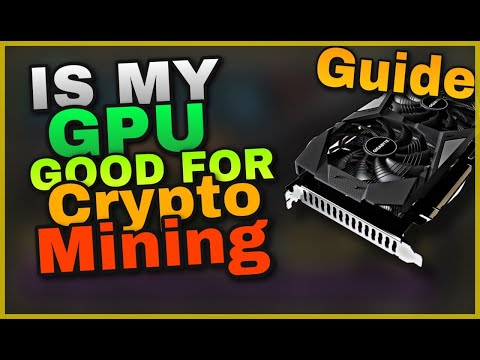 Is My GPU Good For Crypto Mining 2021 Guide