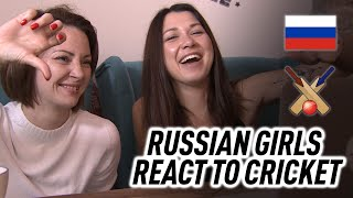 Russian girls react to cricket for the 1st time...with surprising results!