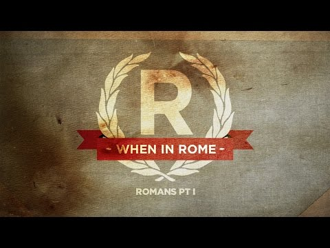 When in Rome: Part 6 - Faith and Trust