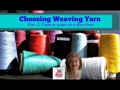 Choosing Yarn for Weaving on a Floor Loom