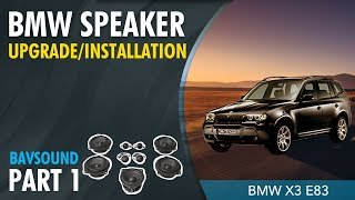 BAVSOUND - 1/2: BMW X3 (E83) - Bavsound Stage One Speaker Upgrade Install.mov