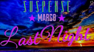 "MARGO Wonders about ""Last Night"" • SUSPENSE Radio Classic Episode"