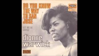 Dionne Warwick - Do You Know the Way to San Jose