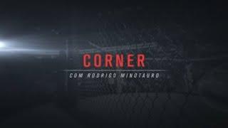 Corner: Rodrigo Minotauro analisa Khabib Nurmagomedov x Conor McGregor