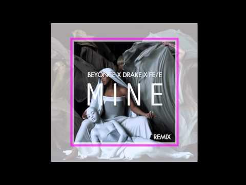 Beyonce x Drake x FEDE- Mine Remix