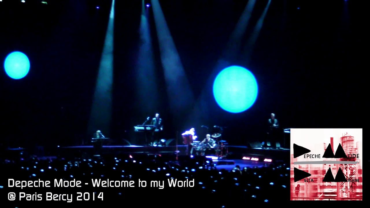 Depeche Mode Welcome To My World Live Bercy 2014 Youtube