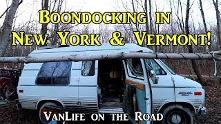 Boondocking in New York and Vermont - VanLife on the Road