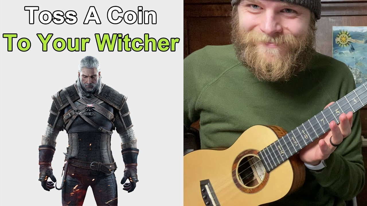 toss a coin to your witcher ukulele