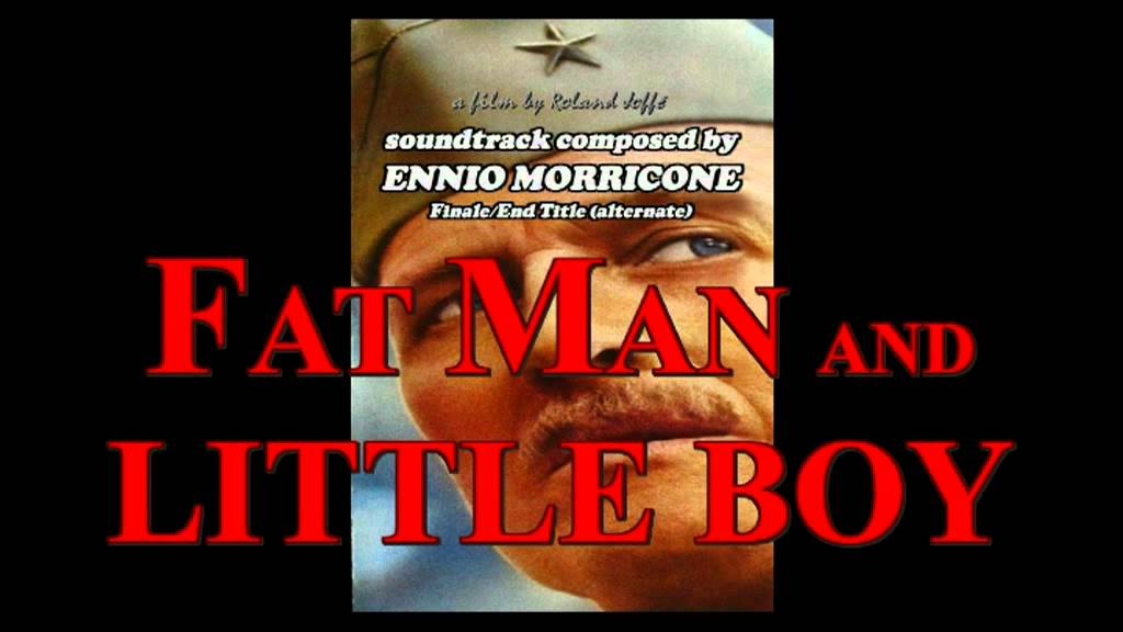 Fat Man and Little Boy (1989) soundtrack by Ennio