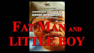 Fat Man and Little Boy (1989) soundtrack by Ennio Morricone