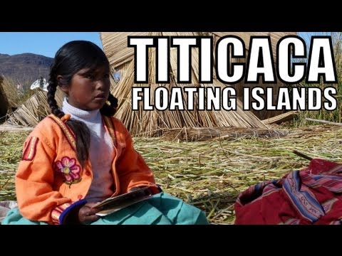 Magical Peru #16: Uros' Floating Islands in Lake Titicaca