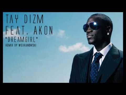 Tay Dizm feat Akon Dreamgirl [wedranowski remix 2009.] mp3