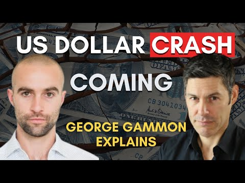 US Dollar Crash Coming: From Bretton Woods to the Endgame with George Gammon
