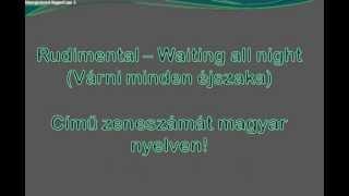 Rudimental - Waiting all night(Várni egész éjjel) feat. Ella Eyre Magyar szöveggel
