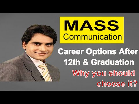 What is Mass Communication, Why you should choose it as a Career Option & Career Trends