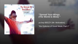 """""""Spread Your Wings (The World Is Mine) """""""