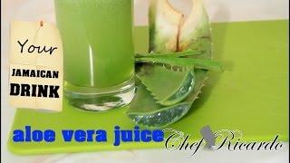 Jamaican Aloe Vera Juice Health Recipe / Chef Ricardo Cooking