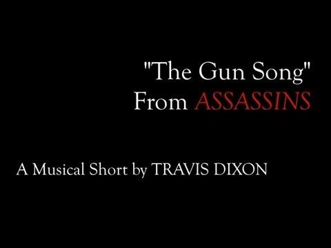 The Gun Song from Assassins - A Musical Short by Travis Dixon