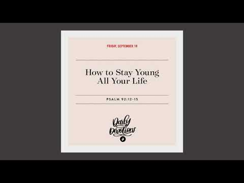 How to Stay Young All Your Life – Daily Devotional
