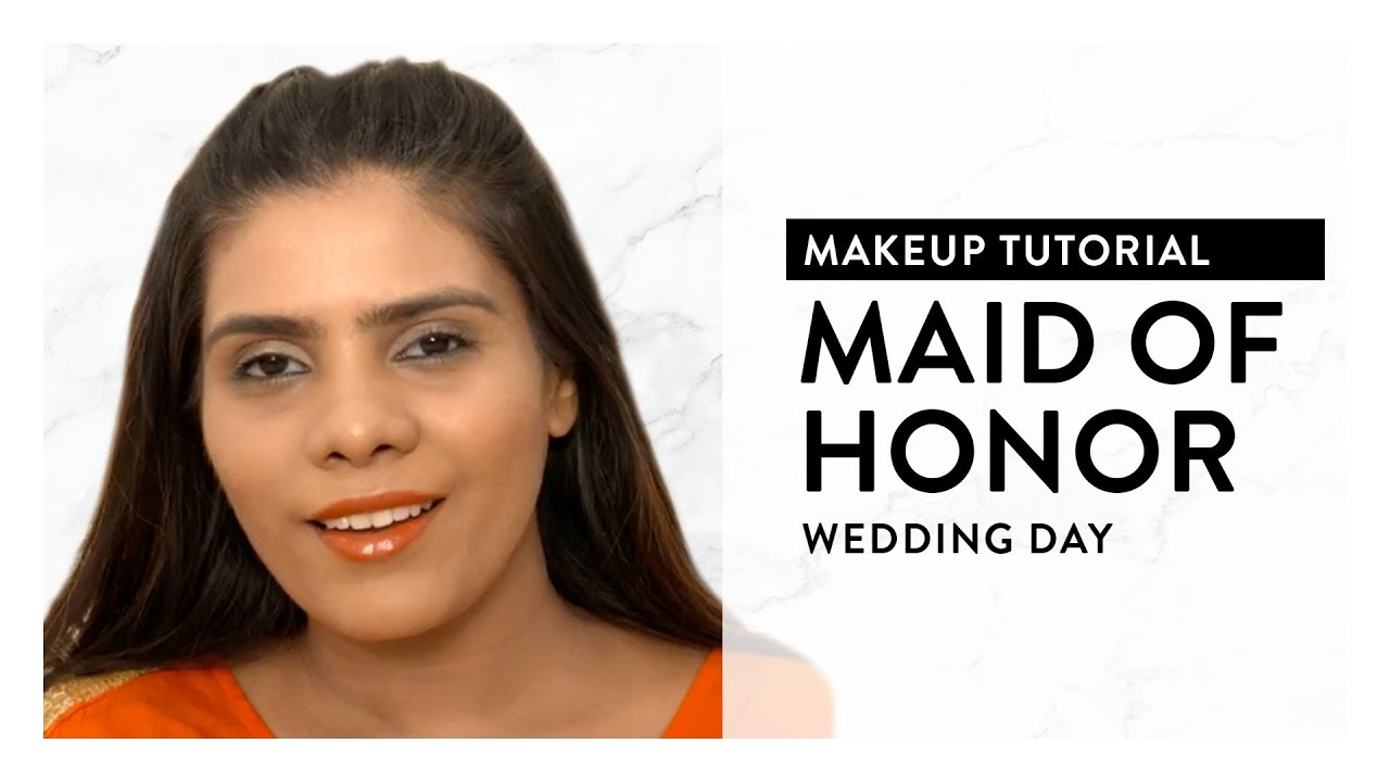 Maid Of Honor Look | Wedding Day Makeup | MyGlamm