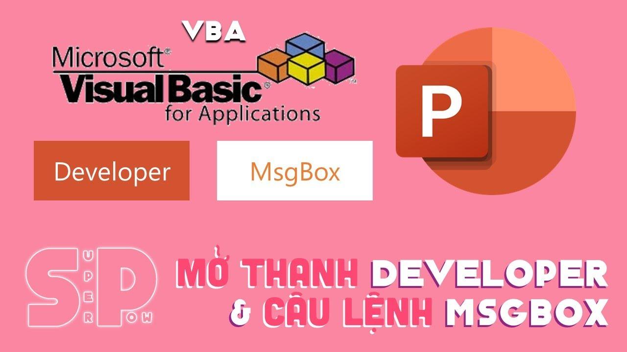 Làm quen với VBA : Mở thanh Developer và thực hiện câu lệnh MsgBox