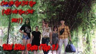 Hài Siêu Bựa ( Tập 3 ) Cuộc Hội Ngộ Bất Ngờ , XHĐ Việt Nam Chất Thật .