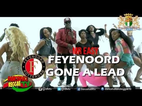 Mr Easy - Feyenoord Gone a Lead (Reggae Feyenoord Lied) ♫Dancehall 2017