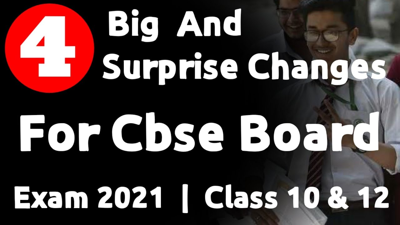 4 Big And Surprise Changes For Cbse Board Exam 2021 | Class 10 & 12