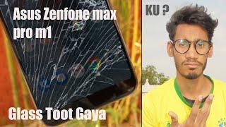 O no 😲 Asus Zenfone Max pro m1 ka screen toot gaya😲| Itna Kamjor
