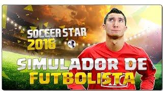 SIMULADOR DE FUTBOLISTA | SOCCER STAR 2016 | JUEGOS GRATIS ANDROID | GAMEPLAY ESPAÑOL + DESCARGAR