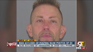 Man accused of posting nude photos of ex-girlfriend
