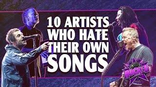 10 Artists Who Hate Their Own Songs   Rocked