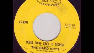 Badd Boys - Never Going Back To Georgia