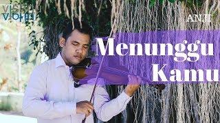 Menunggu Kamu - Anji (Violin Cover & Lyric)