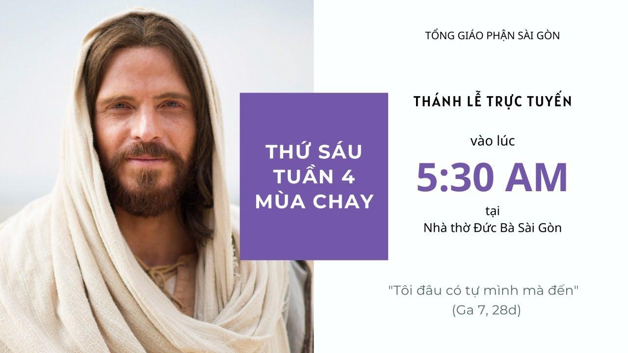 🔴Thánh Lễ trực tuyến – THỨ SÁU TUẦN 4 MÙA CHAY   27.03.2020