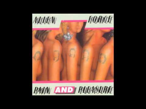 Alien Force - Pain and Pleasure 1986 (Full Album)