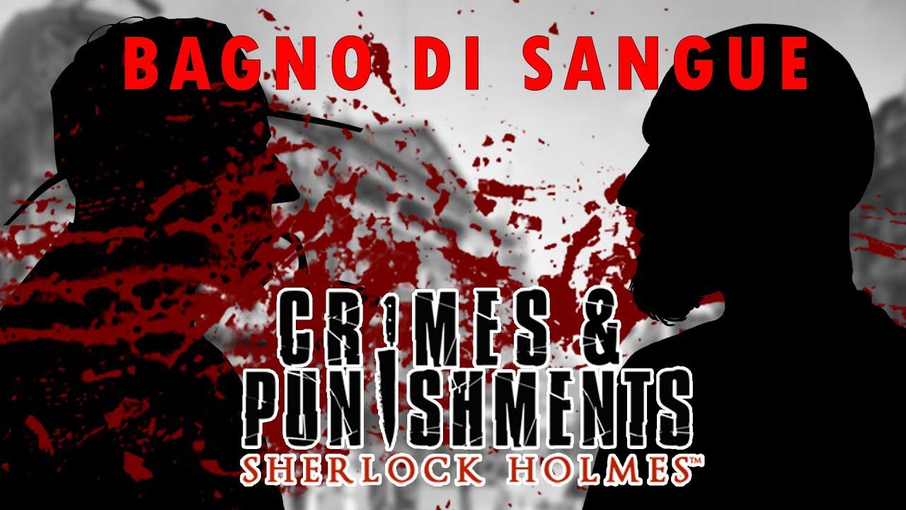 Bagno Di Sangue.Sherlock Holmes Il Bagno Di Sangue 06 Youtube