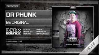 Dr Phunk - Be Original (Official HQ Preview)