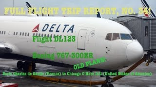 #34: OLD 767-300 ACROSS THE ATLANTIC TRIP REPORT | Delta DL123 | Paris CDG to Chicago ORD