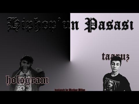 Hologram ft. Taarruz - Hiphop'un Paşası