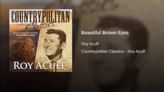 Watch Roy Acuff Beautiful Brown Eyes video