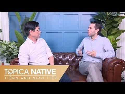 Tự Học Tiếng Anh Giao Tiếp Tại Nhà Cho Người Lớn | Topica Native