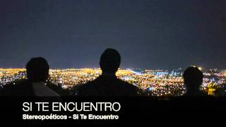 Si Te Encuentro - Stereopoéticos